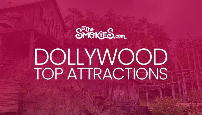 Dollywood Top Attractions