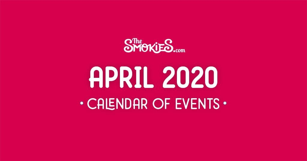 April Calendar of Events The Smokies